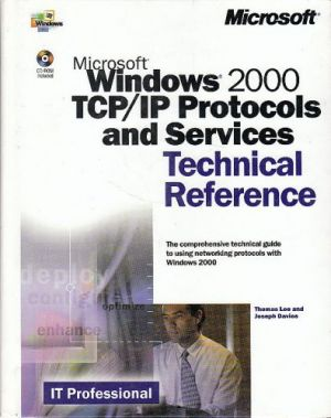 Microsoft® Windows® 2000 TCP/IP Protocols and Services Technical Reference