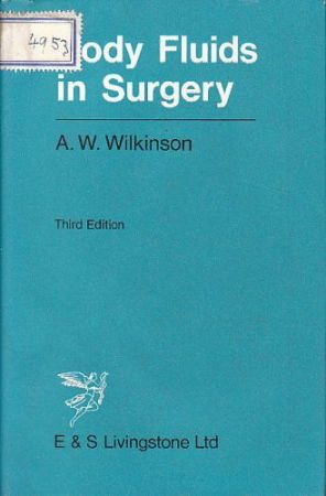 Body Fluids in Surgery. A. W. Wilkinson